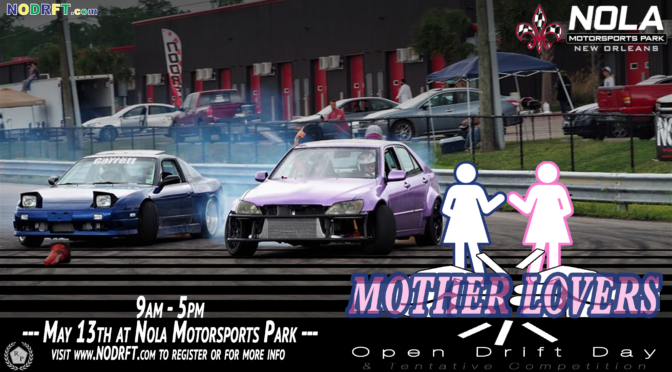 Mother Lovers – Drift Event May 13th – Nola Motorsports Park