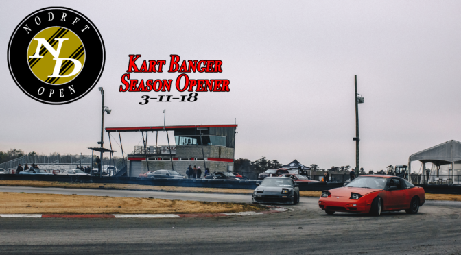 The NODRFT OPEN – Kart Banger 2018 Season Opener