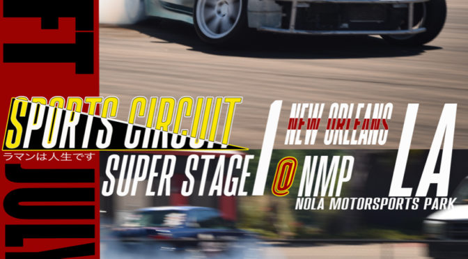 Super Stage 1 – NODRFT's Sport Circuit – Aug. 3-4th